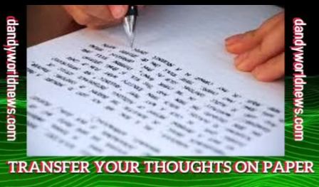 TRANSFER YOUR THOUGHTS ON PAPER